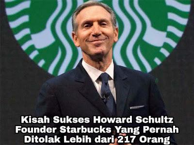 Kisah Sukses Howard Schultz, Founder Starbuck Yang Ditolak Lebih Dari 217 Orang
