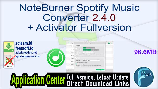 NoteBurner Spotify Music Converter 2.4.0 + Activator Fullversion