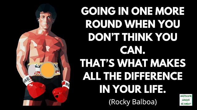 "Rocky Balboa Quotes: ""Going in one more round when you don't think you can. That's what makes all the difference in your life."" - Rocky Balboa"