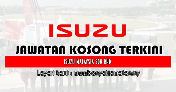 Jawatan Kosong 2019 di Isuzu Malaysia Sdn Bhd