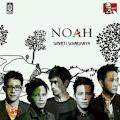 Lirik Lagu Noah - Hidup Untukmu, Mati Tanpamu