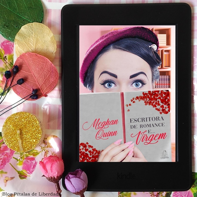 Resenha, livro, Escritora-De-Romance-E-Virgem, Meghan-Quinn, Editora-Charme, kindle-unlimited, blog-literario-petalas-de-liberdade, trechos