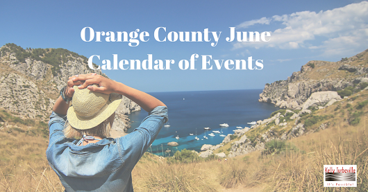 South Orange County June Calendar of Events... Time to get out and enjoy...