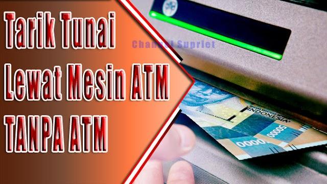 Tips Tarik Tunai Melalui Mesin ATM TANPA KARTU DEBIT (Kartu ATM)