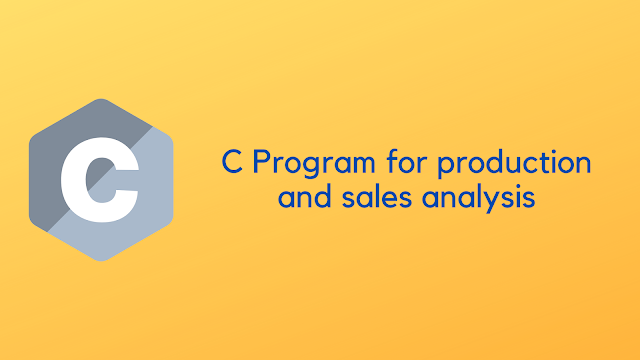 C program for production and sales analysis