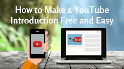 How to Make a YouTube Introduction Free and Easy