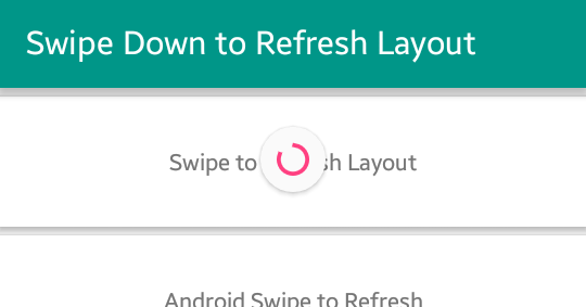 Android Swipe Down To Refresh Layout