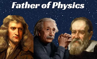 Who is the father of physics