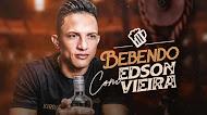 Edson Vieira - Bebendo com Edson Vieira - #BoraBeber - Outubro 2020