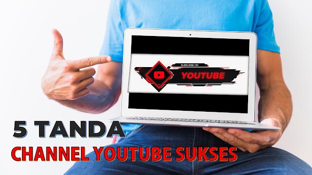 5 Tanda Channel Youtube Akan Sukses dan Meningkat Pesat