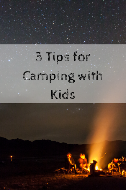 Mom2MomEd Blog: 3 Tips to Survive Camping with Kids