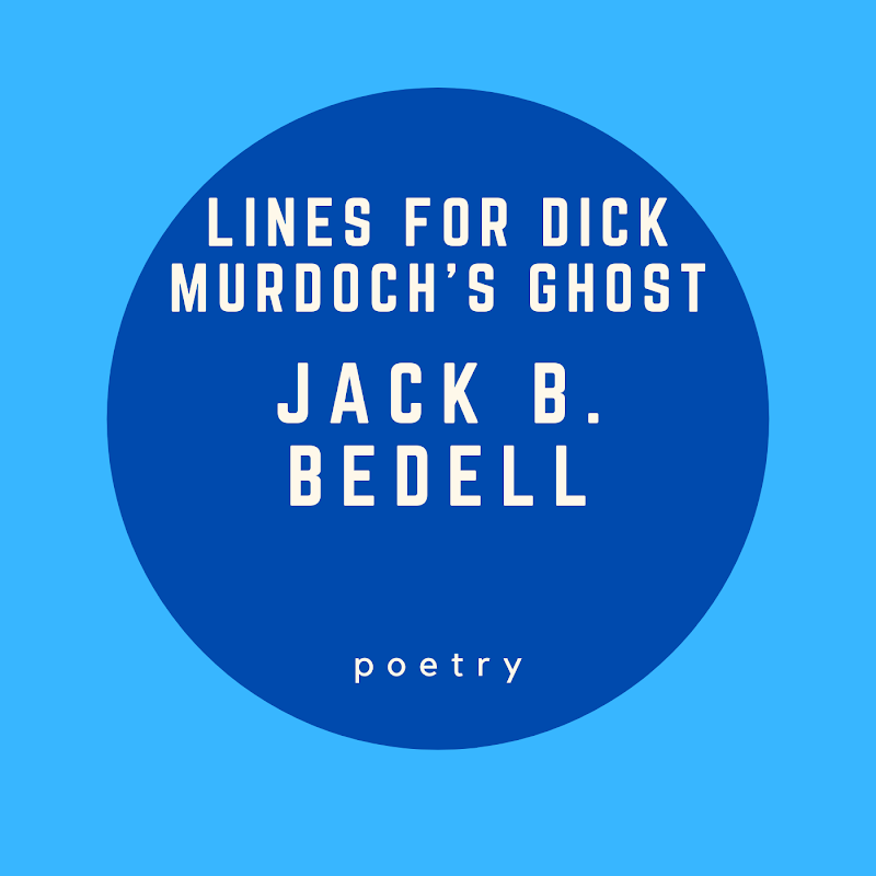 Lines for Dick Murdoch's Ghost