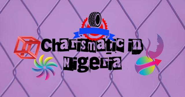 History of charismatic in Nigeria