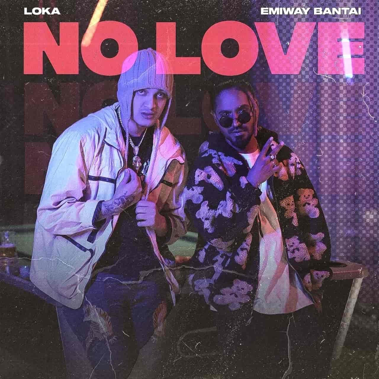 NO LOVE LYRICS - Emiway Bantai | Loka