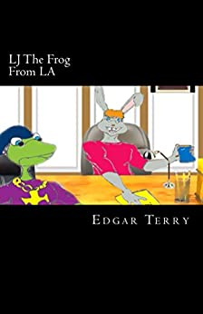 LJ The Frog From LA (LJ The Frog From LA: Unsolved Mystery Book 1) by Edgar Terry