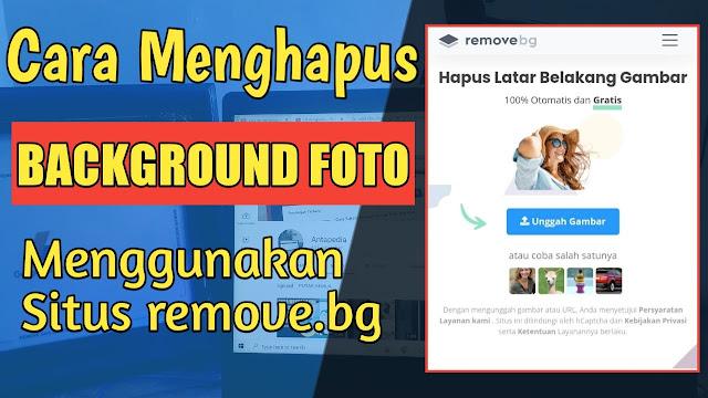 Cara Menghapus Background Foto Menggunakan Situs remove.bg