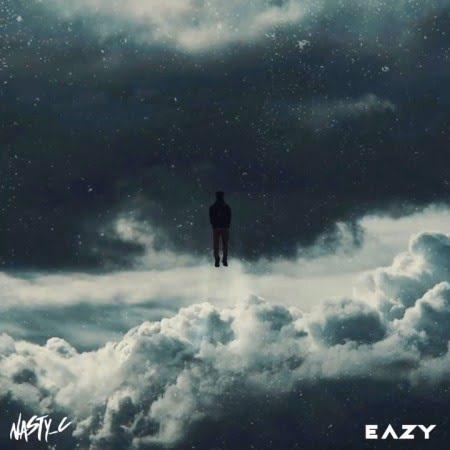 NASTY C-EAZY | NEW SONG!!