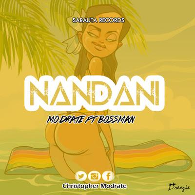 DOWNLOAD MP3: Modrate ft Bossman Inkredible - Nandani