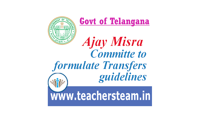 Ajay Misra Committee to formulate the transfer guidelines for all employees in Telangana
