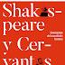 Especialistas analizan la trascendencia de la obra de Cervantes y Shakespeare, dos de los mayores autores de la literatura