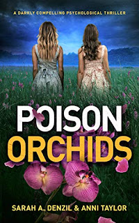 Poison Orchids: A darkly compelling psychological thriller by Sarah A. Denzil & Anni Taylor