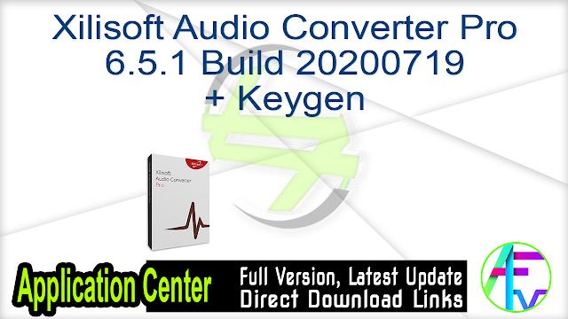 Xilisoft Audio Converter Pro 6.5.1 Build 20200719 + Keygen