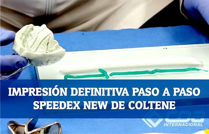 IMPRESIÓN DEFINITIVA Paso a Paso con Speedex NEW de Coltene