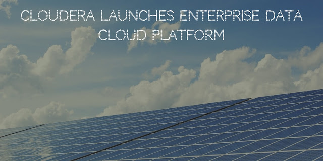 Cloudera Launches Enterprise Data Cloud Platform