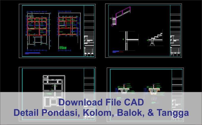 download Detail Pondasi, Kolom, Balok, dan Tangga file autocad
