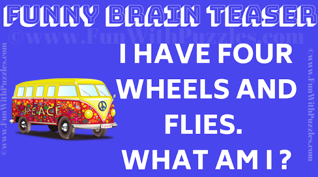 I have four wheels and flies.  What am i ?