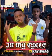 Music ] whizblow ft kay swag IN MY CYCLE