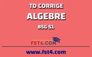 TD CORRIGE ALGEBRE BCG S1 pdf