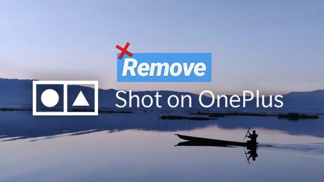 Remove shot on watermark from photos on OnePlus and Xiaomi phone