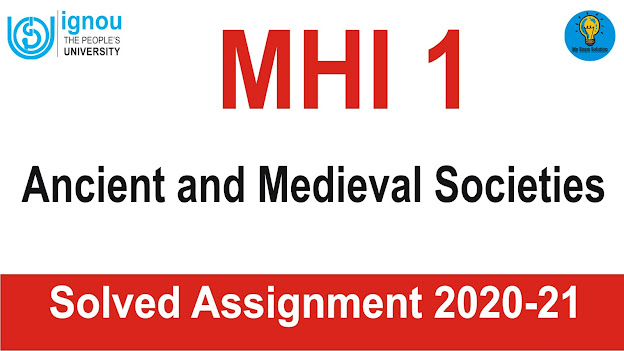 MHI 1 Ancient and Medieval Societies; MHI 1 Ancient and Medieval Societies Solved Assignment 2020-21