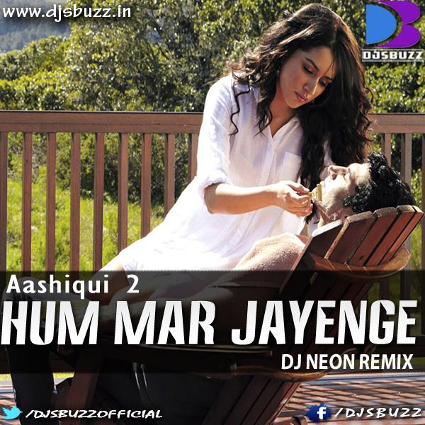 Sakhiyaan Song Mp3 Download: Hum Mar Jayenge By DJ Neon Unplugged Style Remix