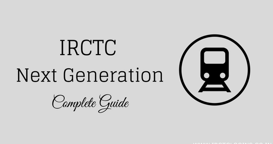 IRCTC Next Generation Login and Ticket Booking