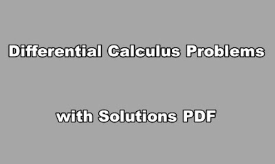 Differential Calculus Problems with Solutions PDF.