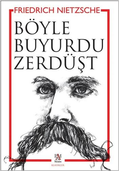 Friedrich Nietzsche - Böyle Buyurdu Zerdüşt