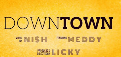 Downloa Mp3 Audio |  Meddy ft Nish _ Downtown