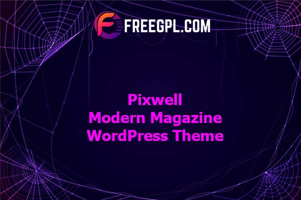 Pixwell - Modern Magazine WordPress Theme Nulled Download Free