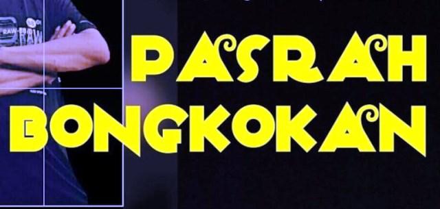 PASRAH BONGKOKAN