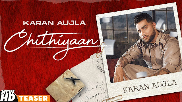 Song  :  Chithiyaan Song Lyrics Singer  :  Karan Aujla Lyrics  :  Karan Aujla Music  :  Desi Crew Director  :  Rupan Bal