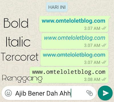 Cara Membuat Tulisan Bold, Italic, Tercoret dan Renggang di Whatsapp