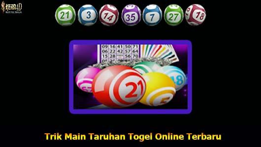 Trik Main Taruhan Togel Online Terbaru
