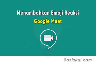 Cara Menambahkan Emoji Reaksi di Google Meet