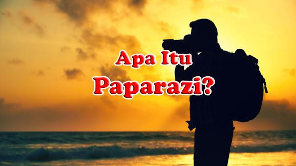Apa Itu Paparazi