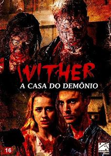 Wither: A Casa do Demônio - BDRip Dublado
