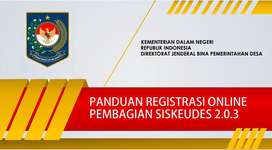 Download Panduan Registrasi Online Pembagian Siskeudes  Download Panduan Registrasi Online Pembagian Siskeudes 2.0.3 Tahun 2021