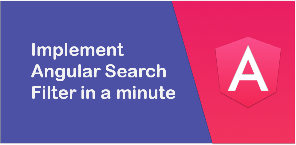 Implement Angular Search Filter in a minute