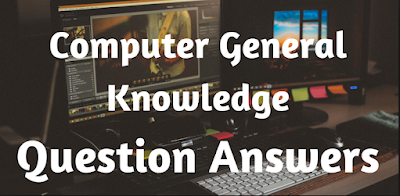 Computer GK Questions with Answers for Competitive Exams